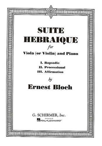 Bloch Suite Hebraique for Viola or Violin published by G Schirmer