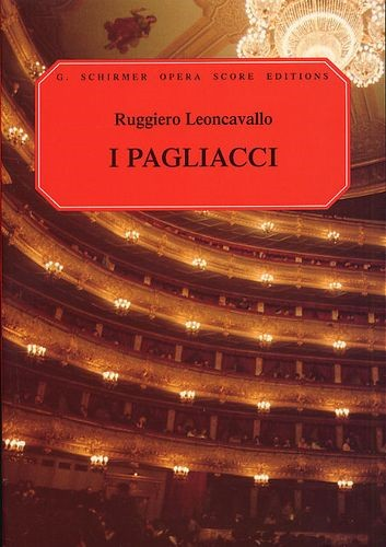 I Pagliacci - Vocal Score by Leoncavallo published by Schirmer