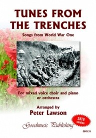 Tunes From The Trenches - Songs from World War One SATB published by Goodmusic