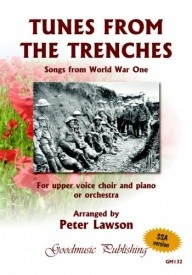 Tunes From The Trenches - Songs from World War One SSA published by Goodmusic