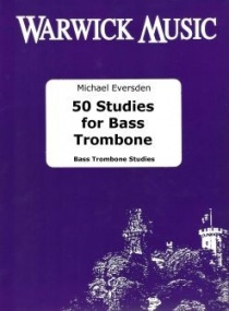 Eversden: 50 Studies for Bass Trombone published by Warwick