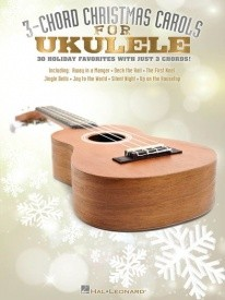 3-Chord Christmas Carols For Ukulele published by Hal Leonard