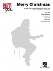 Beginning Solo Guitar: Merry Christmas published by Hal Leonard