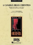 A Canadian Brass Christmas for Orchestra published by Hal Leonard - Set (Score & Parts)