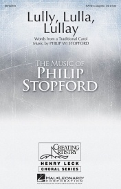 Lully, Lulla, Lullay SATB by Philip Stopford published by Hal Leonard