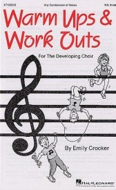 Warm-Ups and Work-Outs for the Developing Choir Volume 1 by Crocker published by Hal Leonard