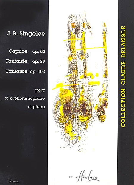 Singelee: Caprice Op.80 & Fantasias Op.89 & Op.102 for Soprano Saxophone published by Lemoine