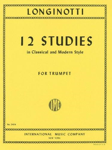12 Studies in Classical and Modern Style for Trumpet by Longinotti published by IMC