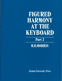 Morris: Figured Harmony At the Keyboard Part 2 published by OUP