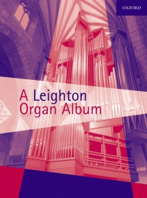 A Leighton Organ Album published by OUP