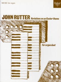 Variations on an Easter theme for Organ Duet by Rutter published by OUP