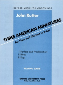 Rutter: Three American Miniatures for Flute and Clarinet published by OUP