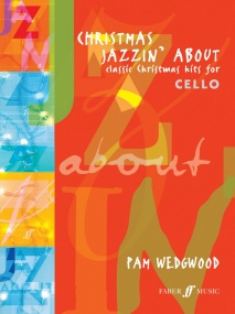 Wedgwood: Christmas Jazzin About for Cello published by Faber
