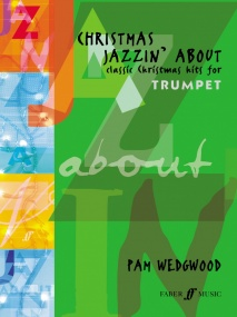 Wedgwood: Christmas Jazzin About for Trumpet published by Faber