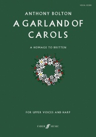 Bolton: A Garland of Carols published by Faber - Vocal Score
