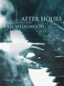 Wedgwood: After Hours Book 1 Grade 3 - 5 for Piano published by Faber