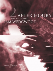 Wedgwood: After Hours Book 2 Grade 4 - 6 for Piano published by Faber