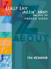 Wedgwood: Really Easy Jazzin' About for French Horn published by Faber