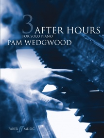 Wedgwood: After Hours Book 3 Grade 5 - 6 for Piano published by Faber