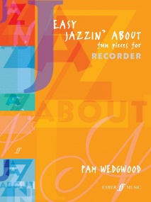 Wedgwood: Easy Jazzin' About for Descant Recorder published by Faber
