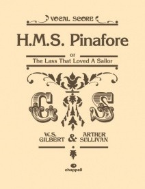 HMS Pinafore by Gilbert and Sullivan Vocal Score published by Faber