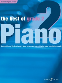 The Best of Grade 2 Piano published by Faber