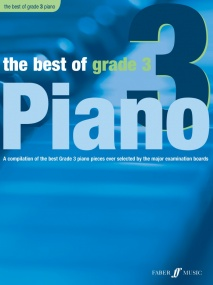 The Best of Grade 3 Piano published by Faber