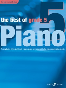 The Best of Grade 5 Piano published by Faber