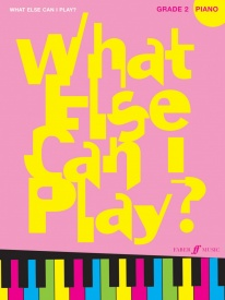 What Else Can I Play? Piano Grade 2 published by Faber