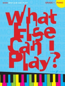 More What Else Can I Play? Piano Grade 1 published by Faber