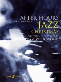 Wedgwood: After Hours Christmas Jazz for Piano published by Faber