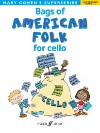 Bags of American Folk (Grade 1 - 2)  for Cello published by Faber