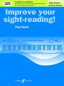 Improve Your Sight-Reading! Electronic Keyboard Initial - Grade 1 Trinity Edition