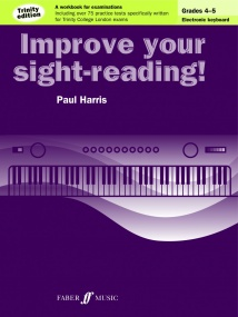 Improve Your Sight-Reading! Electronic Keyboard Grade 4 - 5 Trinity Edition