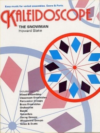 Kaleidoscope : The Snowman by Blake for Flexible Ensemble published by Chester
