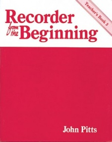 Recorder from the Beginning 3 Teachers Book published by E J A