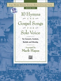 The Mark Hayes Vocal Solo Collection: 10 Hymns & Gospel Songs for Solo Voice (Medium HIgh) published by Alfred
