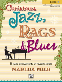 Mier: Christmas Jazz Rags and Blues Book 1 for Piano published by Alfred
