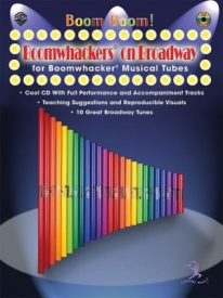 Boom Boom! Boomwhackers on Broadway for Boomwhackers Musical Tubes published by Warner