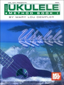 Easy Ukulele Method Book 1 published by Mel Bay