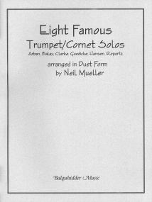 8 Famous Trumpet or Cornet Solos arranged in Duet Form published by Blaquhidder Music