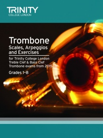 Brass Scales & Exercises Grades 1-8: Trombone from 2015 published by Trinity