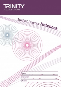Trinity College London: Student Practice Notebook