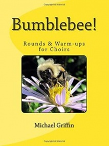 Bumblebee! Rounds &  Warm-ups for Choirs published by Alfred