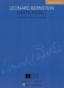 Bernstein: I Hate Music! for Medium Low Voice published by Boosey & Hawkes