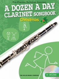 A Dozen A Day Clarinet Songbook: Christmas (Book/CD) published by Willis