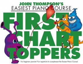 John Thompson's Easiest Piano Course: First Chart Toppers