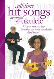 All-Time Hit Songs Arranged For Ukulele published by Wise