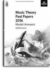 Music Theory Past Papers 2016 Model Answers - Grade 8 published by ABRSM