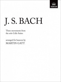 Bach: 3 Movements from the Solo Cello Suites arranged for Bassoon published by ABRSM